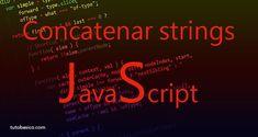 Concatenar strings con JavaScript Script, Parenting, Names, Neon Signs, Script Typeface, Childcare, Raising Kids, Parents, Natural Parenting