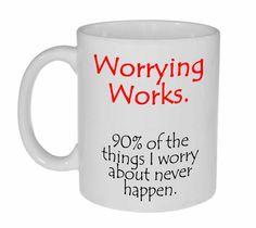 Worrying Works Coffee or Tea mug