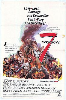 "7 Women, also known as Seven Women, is a 1966 film drama made by MGM. It was directed by John Ford, produced by Bernard Smith and John Ford, from a screenplay by Janet Green and John McCormick, based on the short story ""Chinese Finale"" by Norah Lofts. The music score was by Elmer Bernstein and the cinematography by Joseph LaShelle. This was the last feature film directed by Ford, ending a career which spanned over fifty years."
