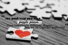 have yet to find mine in the form of a man... but my best friend is just as perfect a puzzle piece as any <3