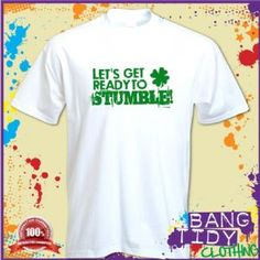 St Patricks Day Irish Clover Get Ready To Stumble Funny Green Mens T Shirt  Our Price: £10.97