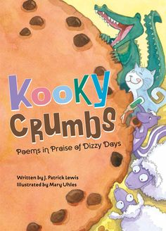 Illustrator Mary Uhles has agreed to participate in our Holiday Book Giveaway Extravaganza with her book KOOKY CRUMBS written by J. Patrick Lewis. All you have to do to get in the running is to lea…