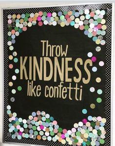 "A great beginning of the school year  bulletin board! ""Throw Kindness like confetti!"""