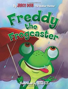 Freddy the Frogcaster by Janice Dean http://www.amazon.com/dp/1621570843/ref=cm_sw_r_pi_dp_E.SOvb1SJBZCP