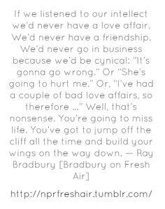 My absolute favorite Ray Bradbury quote