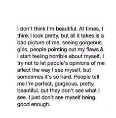 This pretty much described my whole life--> THIS THIS IS HOW I FEEL WHEN MY FRIENDS TELL ME THAT IM BEAUTIFUL
