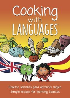 """This Delicious Crowdfunding Campaign for """"Cooking with Languages"""" Needs Your Support Now! Do you like languages? Do you like cooking?  Then I bet you'll love Cooking with Languages, a new activity book for promoting tasty language exposure in bilingual families and schools, from the creative kitchen of Lisa Sadleir and her two talented children."""