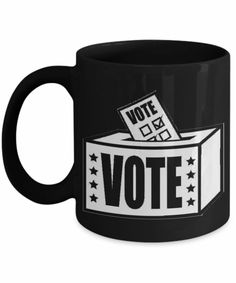 2020 Elections Coffee Mug-funny mug,USA Election Mug,Political coffee mug,Voter Registration,Get Out the Vote 11 oz Black Coffee Mug Black Coffee Mug, Coffee Mugs, Get Out The Vote, Voter Registration, Funny Mugs, Politics, Getting Out, Inspirational Quotes, Printed