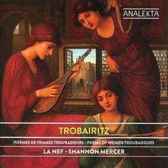 Shannon Mercer - Trobairitz: Poems of Women Troubadours