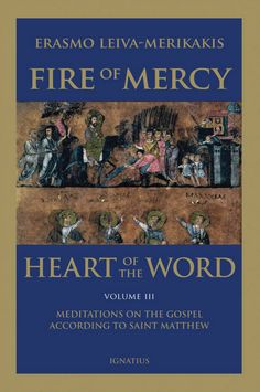 In this third volume of Fire of Mercy, Heart of the Word, Erasmo Leiva-Merikakis examines the Christologial and ecclesial sense of chapters 19-25 of St. Matthew's Gospel. The lay reader, as well as priests, seminarians & religious, can derive great profit from reading this work as it is scholarly yet approachable. (http://store.casamaria.org/fire-of-mercy-heart-of-the-word-meditations-on-the-gospel-according-to-st-matthew-volume-3/)