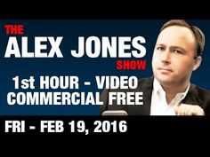 Alex Jones Show (1st HOUR-VIDEO Commercial Free) Friday 2/19/2016: Roger...
