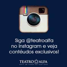 Agora também estamos no Instagram: Siga @Teatro Alfa .