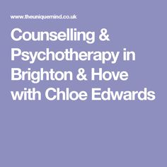 Counselling & Psychotherapy in Brighton & Hove with Chloe Edwards