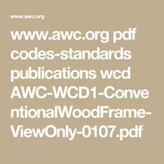 www.awc.org pdf codes-standards publications wcd AWC-WCD1-ConventionalWoodFrame-ViewOnly-0107.pdf Coding Standards, Pdf, Decks, Construction, Building, Beach, Garden, Kitchen, Garten