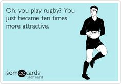 Oh, you play #rugby? You just became ten times more attractive.
