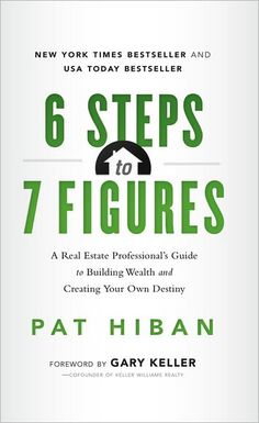 The Paperback of the 6 Steps to 7 Figures: A Real Estate Professional's Guide to Building Wealth and Creating Your Own Destiny by Pat Hiban at Barnes & Real Estate Book, Real Estate Career, Real Estate Business, Selling Real Estate, Real Estate Tips, Real Estate Marketing, Real Estate Investing Books, Luxury Real Estate Agent, Marketing Guru