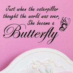 Just When the Caterpillar/Butterfly Wall Decal Vinyl Wall Word Quote