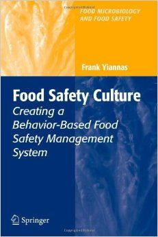 Food Safety Culture: Creating a Behavior-Based Food Safety Management System Food Microbiology and Food Safety: Amazon.co.uk: Frank Yiannas: Books