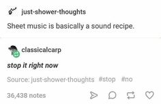 And everyone cooks a recipe differently, so the same holds true with music!!!!