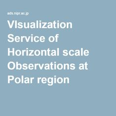 VIsualization Service of Horizontal scale Observations at Polar region