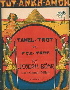 Sheet music for Tut-Ankh-Amon (Camel-Trot or Fox-Trot) by Joseph Bohr. | Flickr - Photo Sharing!