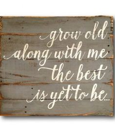 Grow Old Along With Me The Best Is Yet To Be Wood Wall Hanging / Pallet Art / Wedding Gift / Anniversary Gift couples marriage Pallet Crafts, Pallet Art, Diy Pallet Projects, Wood Crafts, Wood Projects, Furniture Projects, Pallet Ideas, Diy Crafts, Wood Ideas
