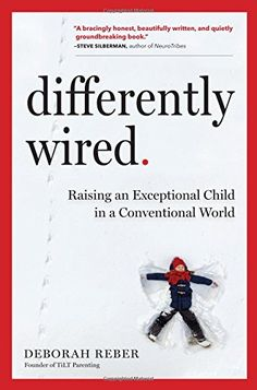 Booktopia has Differently Wired, Raising an Exceptional Child in a Conventional World by Deborah Reber. Buy a discounted Hardcover of Differently Wired online from Australia's leading online bookstore. New Books, Good Books, Books To Read, Library Books, Children's Books, Adhd Kids, Children With Autism, The Autistic Brain, Thinking In Pictures