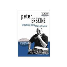 Peter Erskine Everything I Know - A Work In Progress DVD