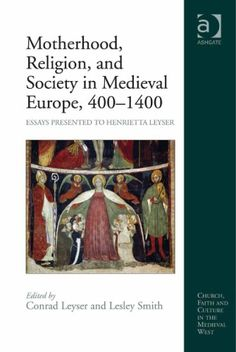 Library Genesis: Lesley Smith, Conrad Leyser - Motherhood, Religion, and Society in Medieval Europe, 400-1400: Essays Presented to Henrietta Leyser