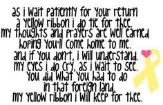 my yellow ribbon Military Marriage, Military Life, Navy Life, Navy Mom, Military Love Quotes, True Love Waits, Army Girlfriend, Army Wives, I Love America