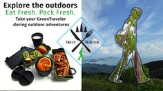 Explore the Ourdoors Eat Fresh. Pack Fresh. Take your Green Traveler during outdoor adventures   #explore #outdoors #eatfresh #packfresh #adventures