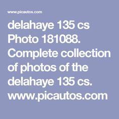 delahaye 135 cs Photo 181088. Complete collection of photos of the delahaye 135 cs. www.picautos.com