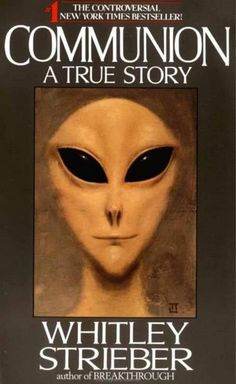 """Whitley Strieber is one of the most well known UFO researchers in the area of alien abduction, and alien implants. His well known book, ""Communion"" is a UFO classic. It was also made into a movie by the same name. Aliens And Ufos, Ancient Aliens, What Is Alien, Alien Abduction Stories, Grey Alien, Pseudo Science, Novels To Read, Alien Races, Livros"