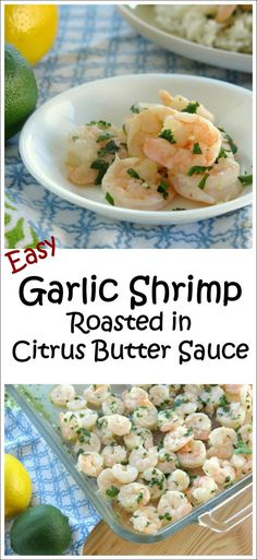 Easy Garlic Roasted Shrimp in Citrus Butter Sauce - easy recipe that's perfect for busy nights!:
