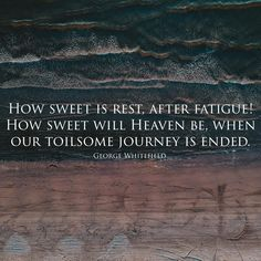 Rest Quotes, Heaven, Journey, Sky, Heavens, The Journey, Paradise