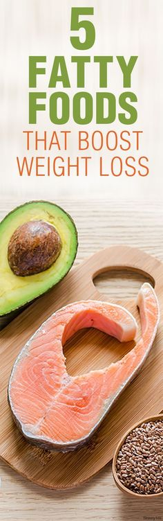 Not all fats are bad! In fact, these 5 foods will actually help boost weight loss! #healthyfoods