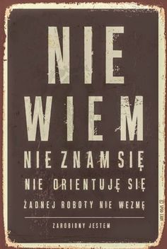 Polish Posters, Funny Posters, Art Deco Posters, Illustrations And Posters, Adult Humor, Funny Signs, Poetry Quotes, Motto, Favorite Quotes