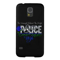 "Blue Rose POLICE WIFE Samsung S5 Case featuring ""The Strength Behind The Might"". Choose your background color and make it yours."