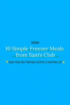 You're too busy to cook dinner every night. I have five kids - I get it. That's why I created this FREE printable with recipes and shopping list for my favorite freezer meals using super simple ingredients found at Sam's Club. Budget Freezer Meals, Freezer Cooking, Easy Meals, Meal Planning, Free Printables, Yummy Food, How To Get, Dinner, Simple