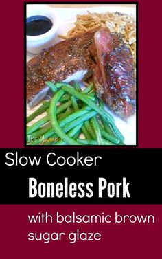 Slow Cooker Boneless Pork with a balsamic brown sugar glaze. This 5-ingredient dinner recipe is a family favorite.