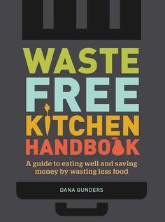 Dana Gunder's blog on why she wrote the Waste Free Kitchen Handbook