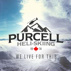 Purcell Heli-Skiing – We Live For This | British Columbia, Canada   Please take me skiing