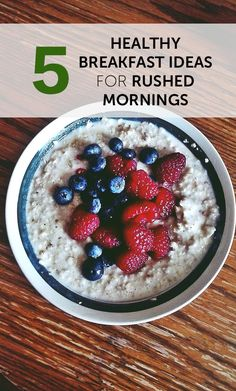 5 Healthy Breakfast Ideas for Rushed Mornings