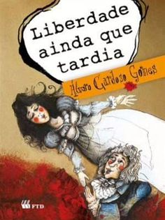 Livro Liberdade Ainda Que Tardia, de Alvaro Cardoso Gomes – ISBN: 8532280536