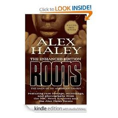 Roots: The Enhanced Edition: The Saga of an American Family: Alex Haley