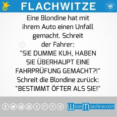 Flachwitze #18 - Blondine hat einen Autounfall Wise Quotes, Funny Quotes, Blonde Jokes, Good Jokes, Chuck Norris, True Words, Puns, Haha, Comedy