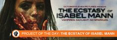"""The Ecstasy of Isabel Mann is IndieReign's Project of the Day today! Check out the new """"Violent Vampire Chiller"""" film by award-winning director, Jason Figgis, and his campaign to finish the movie..."""