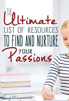 Are you ready to find and nurture your passions? Then you need to check out this ULTIMATE list of resources. You will find book, podcast, and blog post recommendations to help you discover what makes you come alive and how to pursue it!