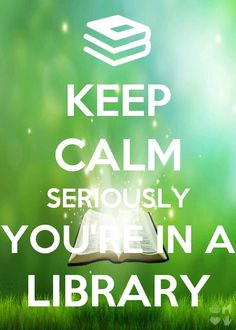 I would so make a sign that says this and use it against everybody that walks in the library. -SS(: