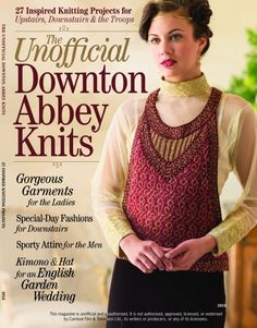 Tricot : Unofficial Downtown Abbey Knits chez Interweaves Take a look at knitting through the eyes of Downton Abbey with this new special issue form the editors of PieceWork magazine. Enjoy 26 knitting patterns inspired by the lavish sets and styling of the hugely popular television series, which tells the story of the Grantham clan and their servants at England's Downton Abbey. Projects include knitted lace cardigans, socks, knitting for the troops and more!
